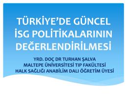 Türkiye`de İSG Politikalarının Değerlendirilmesi