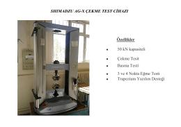 SHIMADZU AG-X ÇEKME TEST CİHAZI Özellikler • 50 kN kapasiteli