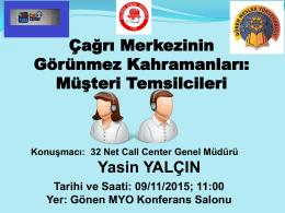 Konuşmacı: 32 Net Call Center Genel Müdürü Yasin YALÇIN