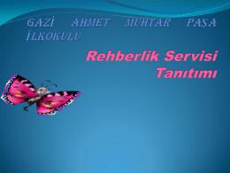 Rehberlik Servisi Tanıtımı - Gazi Ahmet Muhtar Paşa İlkokulu