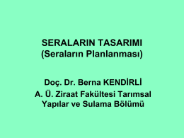 Seraların Boyutlandırılması - Ankara Üniversitesi Ziraat Fakültesi