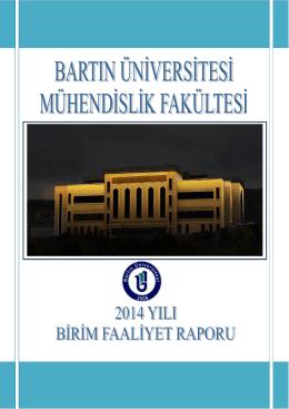 Bartın Üniversitesi Mühendislik Fakültesi Birim Faaliyet Raporu 2014