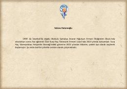 Selena Hatemoğlu 1994` da İstanbul`da doğdu ilkokulu Samatya