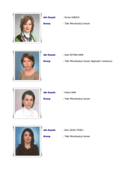 Adı-Soyadı : Nuriye KARACA Branşı : Tıbbi Mikrobiyoloji Uzmanı Adı