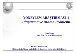 YÖNEYLEM ARAŞTIRMASI-1 -Ulaştırma ve Atama Problemi-