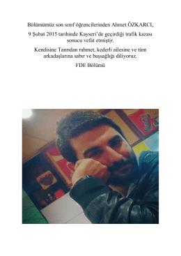 Bölümümüz son sınıf öğrencilerinden Ahmet ÖZKARCI, 9 Şubat