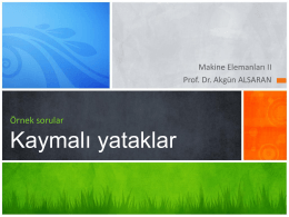 Kaymalı yataklar - Prof.Dr Akgün Alsaran