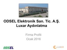 ODSEL Elektronik San.T. A.Ş Firma Profili için tıklayınız