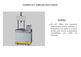 INSTRON 8511 YORULMA TEST CİHAZI Özellikler • 40 kN (9000 Ibf