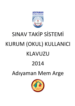 SINAV TAKİP SİSTEMİ KURUM (OKUL) KULLANICI KLAVUZU 2014