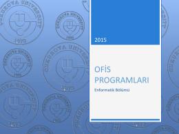 OFİS PROGRAMLARI - Enformatik Bölümü