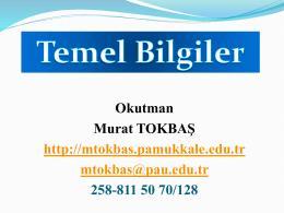 Temel Bilgiler - Okutman Murat TOKBAŞ