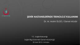 Şehir Hastanelerinde Teknoloji Kullanımı: M. Ülgü