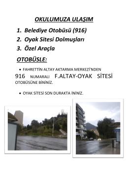 OKULUMUZA ULAŞIM 1. Belediye Otobüsü (916) 2. Oyak Sitesi