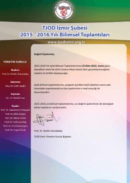 Değerli Üyelerimiz, 2015-2016 Yılı Aylık Bilimsel