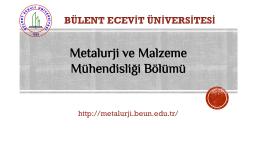 Bülent Ecevit Üniversitesi – Metalurji ve Malzeme Mühendisliği