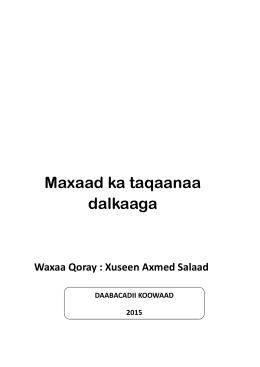Waxaa qoray: xuseen Axmed Salaad.