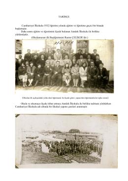 TARİHÇE Cumhuriyet İlkokulu 1932 öğretim yılında eğitim ve