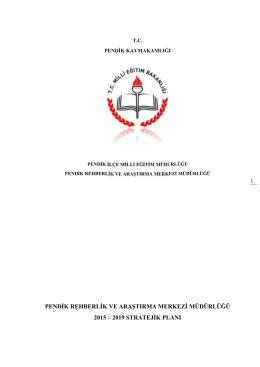 Stratejik Plan 2015 - 2019 - Pendik Rehberlik ve Araştırma Merkezi