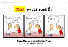 Dítě mezi rodi ič PhDr. Mgr. Jeroným Klimeš, Ph.D.