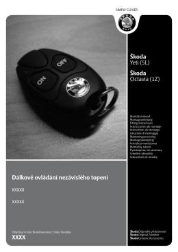Škoda Octavia (1Z) Dálkové ovládání nezávislého topení xxxxx