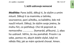 Modlitba: Pane Ježíši, děkuji ti, že slyším a umím mluvit. Děkuji ti za