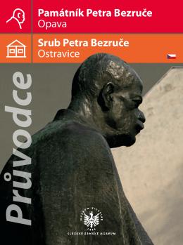 Průvodce Památníkem Petra Bezruče a Srubem Petra Bezruče