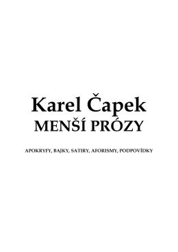 Karel Čapek MENŠÍ PRÓZY