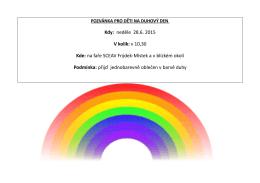 Kdy: neděle 28.6. 2015 V kolik: v 10,30 Kde: na faře SCEAV Frýdek