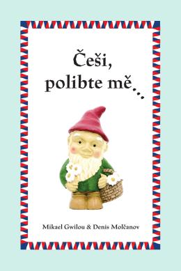 UKÁZKA z knihy Češi, polibte mě... 339.17 KB