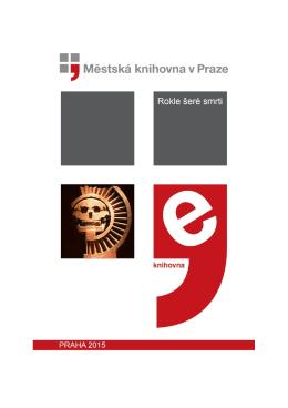 Rokle šeré smrti - Městská knihovna v Praze