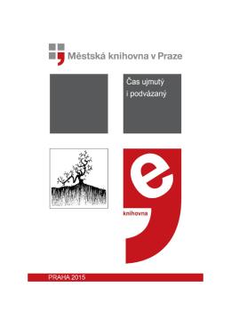 Čas ujmutý i podvázaný - Městská knihovna v Praze