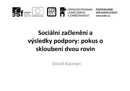 Sociální začlenění a výsledky podpory: pokus o skloubení dvou rovin