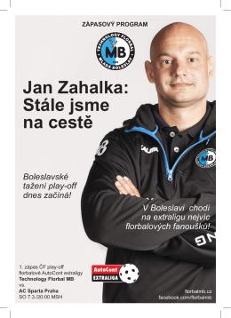 Jan Zahalka: Stále jsme na cestě