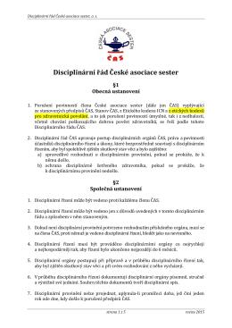 Činnost České asociace sester (dále jen ČAS) je