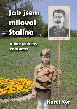 Jak jsem miloval Stalina
