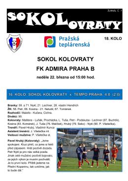18. KOLO SOKOL KOLOVRATY FK ADMIRA PRAHA B neděle 22