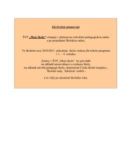 """Závěrečná ustanovení ŠVP """"Moje škola"""" vstupuje v platnost po"""