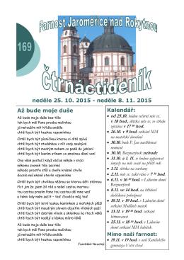 neděle 25. 10. 2015 - neděle 8. 11. 2015 Kalendář: Až bude moje