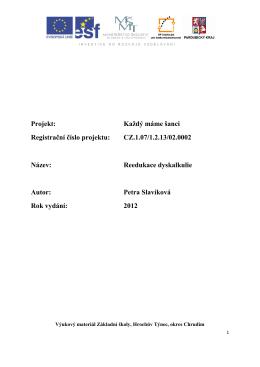 Projekt: Každý máme šanci Registrační číslo projektu: CZ.1.07/1.2