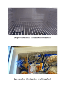 byla provedena účinná sanitace chladícího zařízení byla provedena