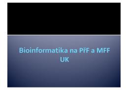 Bioinformatika na PřF a MFF UK