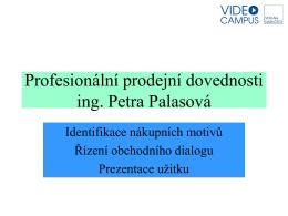 Profesionální prodejní dovednosti ing. Petra Palasová