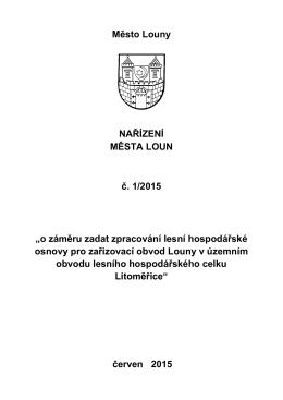"""Město Louny NAŘÍZENÍ MĚSTA LOUN č. 1/2015 """"o"""