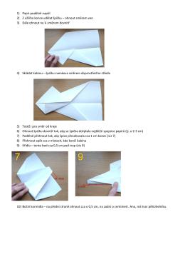 1) Papír podélně napůl 2) Z užšího konce udělat