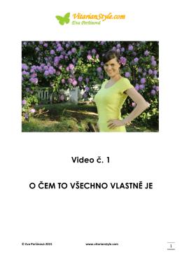 Video č. 1 O ČEM TO VŠECHNO VLASTNĚ JE