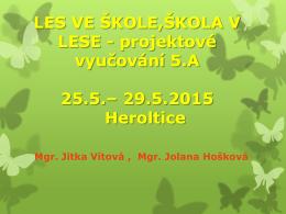 LES VE ŠKOLE,ŠKOLA V LESE 25.5.– 29.5.2015