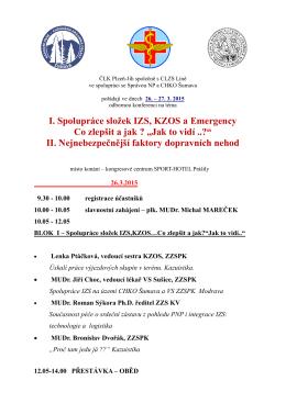 """I. Spolupráce složek IZS, KZOS a Emergency Co zlepšit a jak ? """"Jak"""