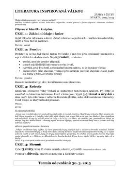 LITERATURA INSPIROVANÁ VÁLKOU Termín odevzdání: 30. 3. 2015