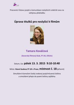Úprava titulků pro neslyšící k filmům Tamara Kováčová Datum, čas